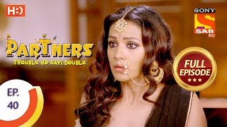 Partners Trouble Ho Gayi Double - Ep 40 - Full Episode - 22nd January, 2018
