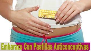 te puedes quedar embarazada con las pastillas anticonceptivas