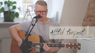 Alltid trofast - Hope for this nation (feat. Alexander Forsberg)