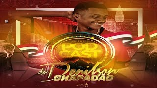 # PODCAST 006 DJ DENILSON DO CHAPADAO 2019