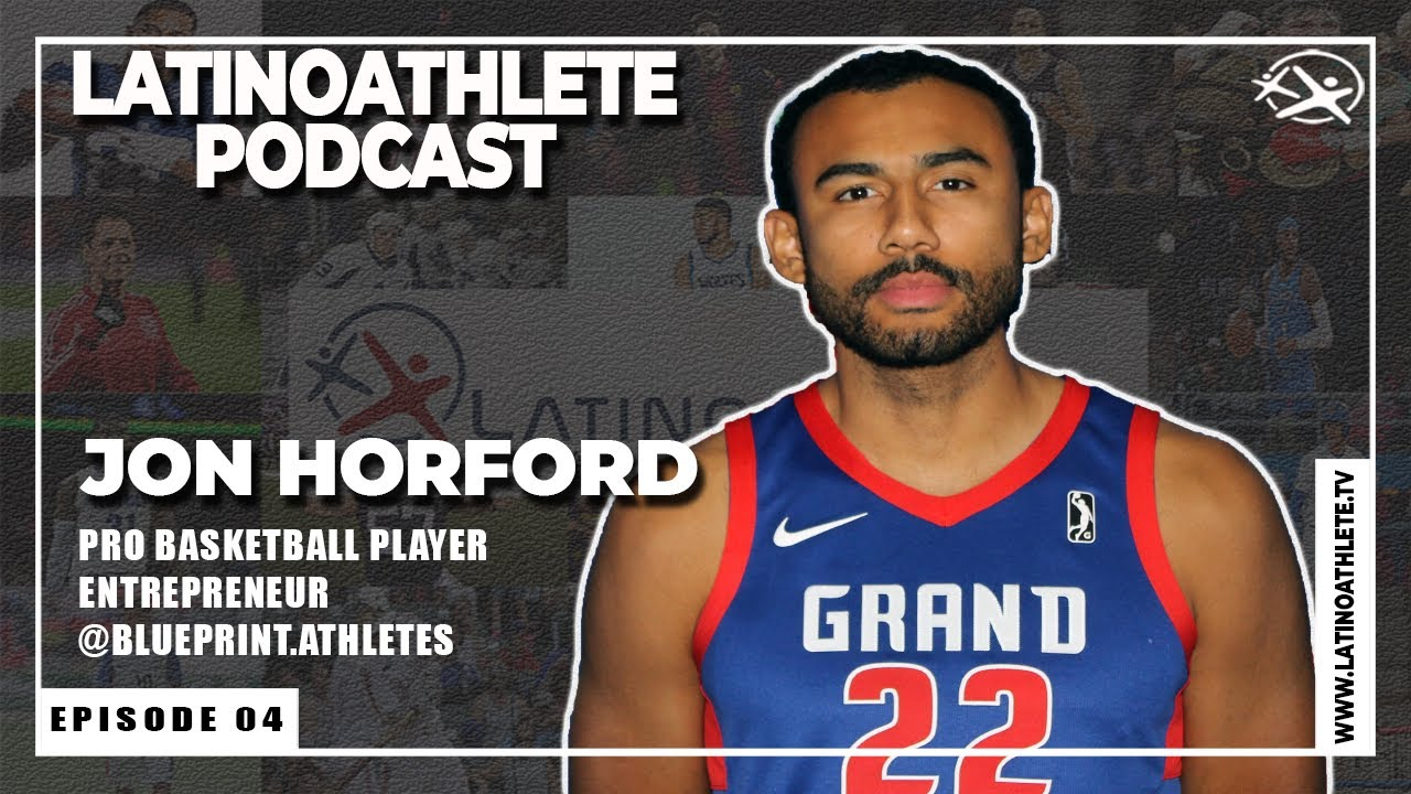 Jon Horford I E4 I Latino Athlete Podcast