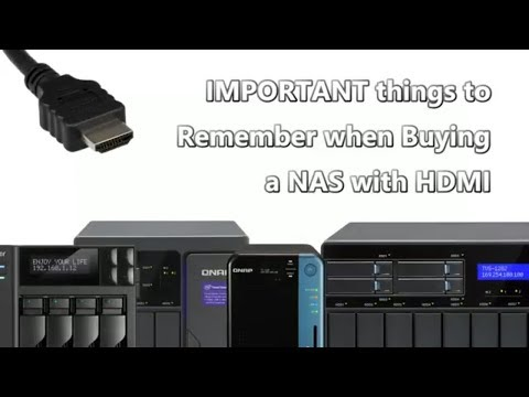 NAS With HDMI - Things To Remember