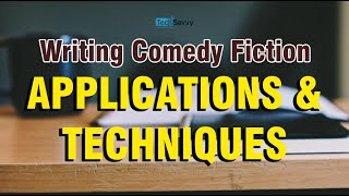 Topic 9 | Writing Fiction Comedy Applications & Techniques Part II | Creative Writing