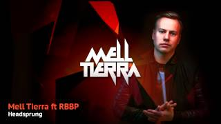 Mell Tierra ft RBBP - Headsprung