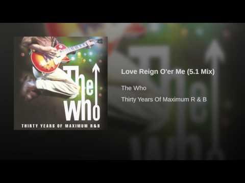 Love Reign O'er Me (5.1 Mix)