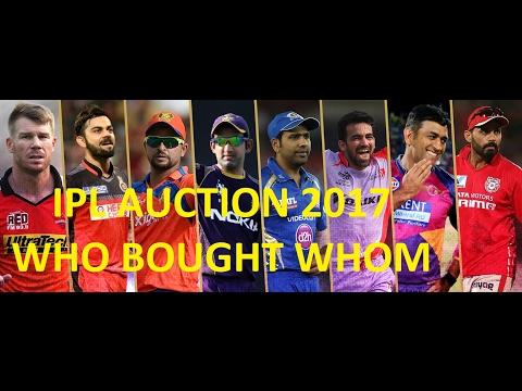 IPL Auction 2017 !  Who bought whom? Indian Premier League 2017
