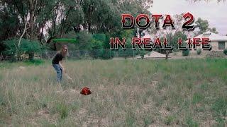 Dota 2 in real life #6