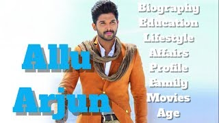 Allu Arjun Biography | Age | Family | Affairs | Movies | Education | Lifestyle and Profile