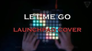 No Method - Let Me Go / Launchpad cover + Project File Video