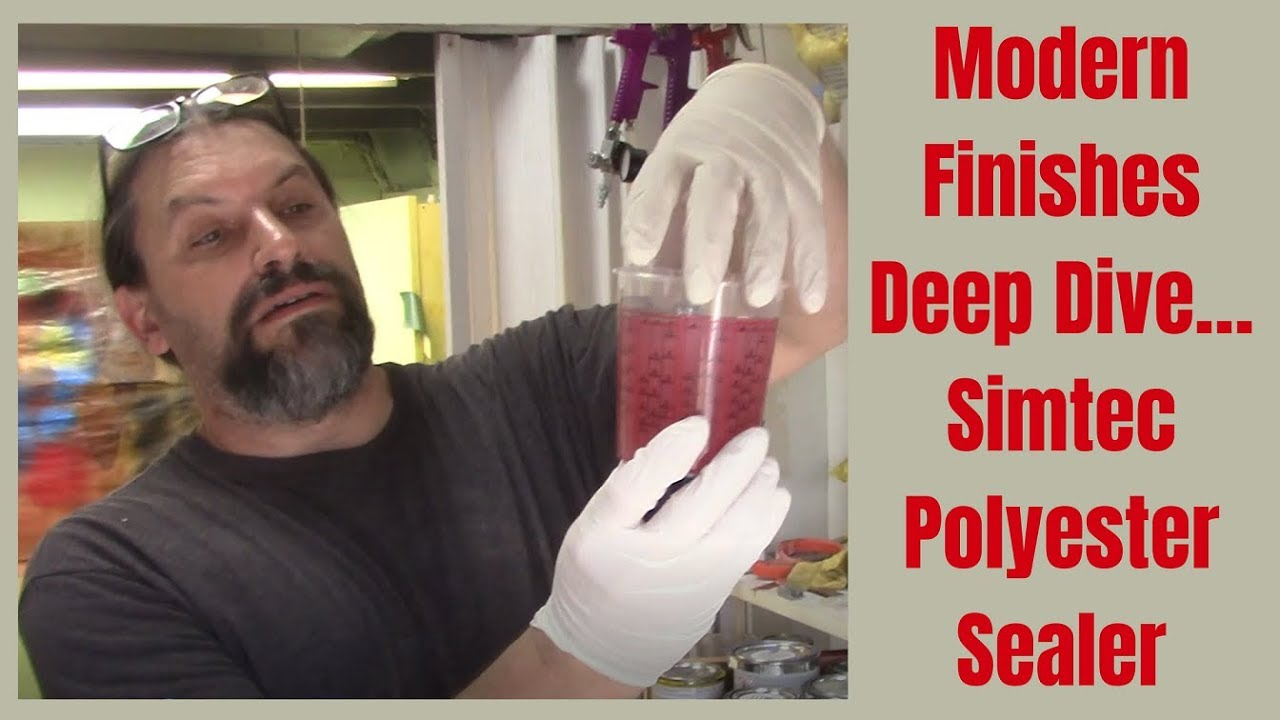 Modern Finishes Deep Dive… Simtec Polyester Sealer