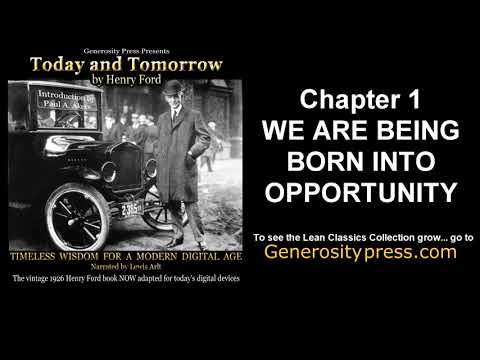 Ch1~WE ARE BEING BORN INTO OPPORTUNITY~by Henry Ford-Today and Tomorrow | The American Innovator