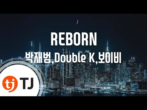 [TJ노래방] REBORN - 박재범,Double K,보이비 / TJ Karaoke