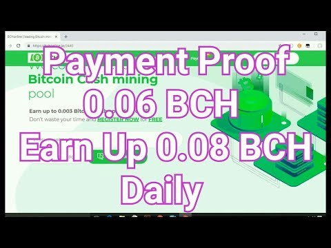 Bchonline.io Payment Proof 0.06 BTc   Bitcoin Cash Mining Pool 2019