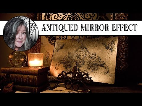 ⚜DIY Antiqued Mirror Technique⚜