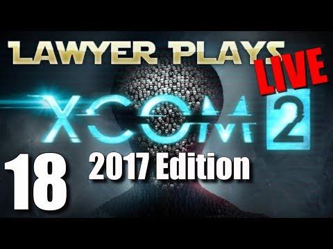 Lawyer Plays LIVE:  XCom 2 - 2017 Edition - 18