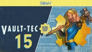 FALLOUT 4 (Vault-Tec Workshop) #15 : I may be a little paranoid