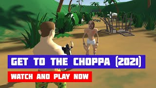 Get to the Choppa (2021) · Game · Gameplay