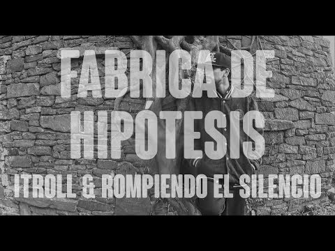Rompiendo El Silencio & I Troll - Fábrica De Hipótesis [Video Oficial]