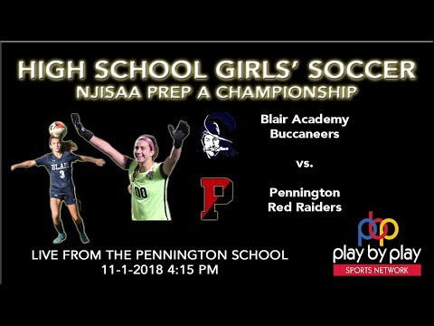 NJISAA Prep A Girls' Soccer Championship - Pennington vs. Blair