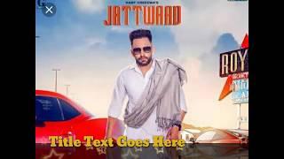 Jaatwaad remix song gurlej Akhtar and hallf Cheema new song dj Johal mix lyrics