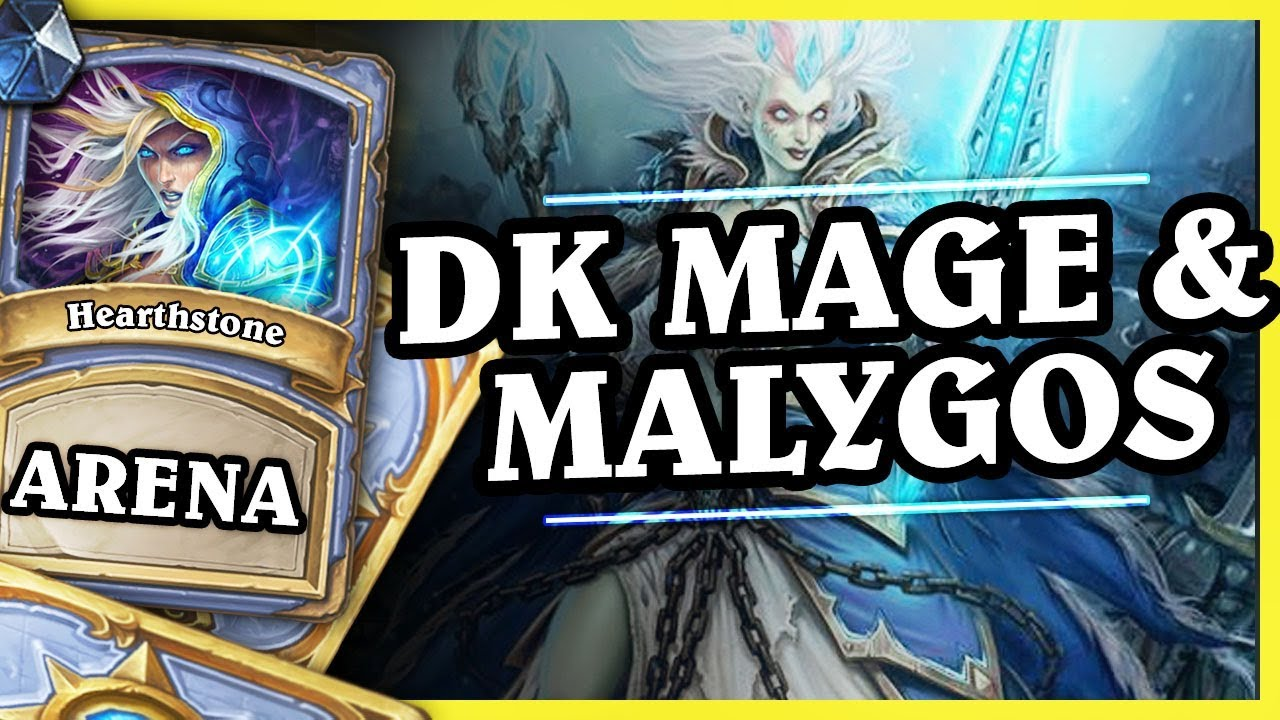 DK MAGE & MALYGOS – MAGE – Hearthstone Arena