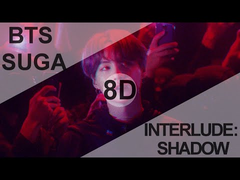 BTS SUGA - Interlude : Shadow [8D USE HEADPHONE] 🎧