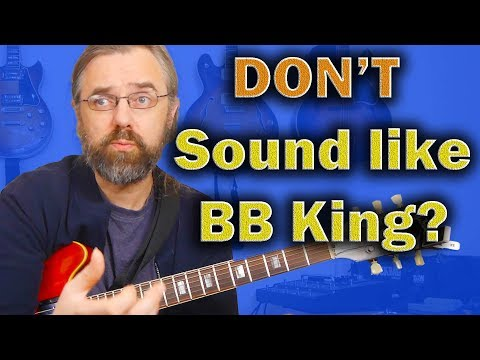 How Not to sound like BB King All The Time?