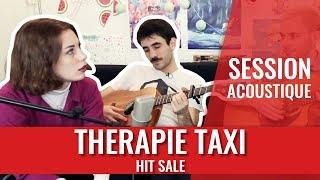 THERAPIE TAXI — Hit Sale (session acoustique madmoiZelle)