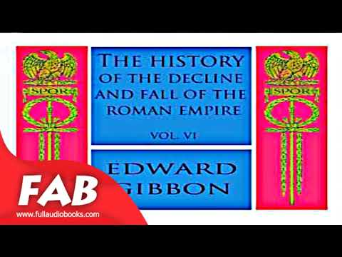 The History of the Decline and Fall of the Roman Empire Vol  VI Part 2/2 Full Audiobook