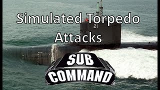 Sub Command - Simulated Torpedo Attacks