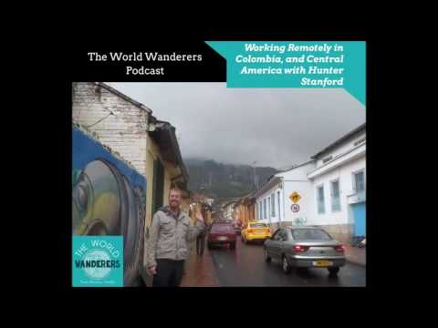 Working Remotely in Colombia, and Central America with Hunter Stanford