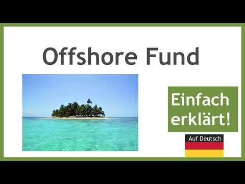 Offshore Funds - kurze Erklärung auf deutsch