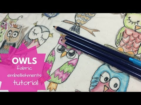 Sewing Fabric Embellishments, OWLS, Free -Motion Stitching, Using Inktense on Fabric