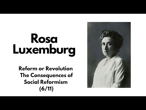 Luxemburg - Reform or Revolution - The Consequences of Social Reformism (6/11)