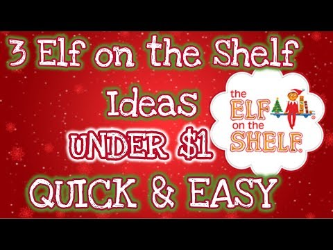 3 QUICK And EASY ELF On The SHELF IDEAS UNDER $1