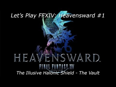 Let's Play FFXIV: Heavensward #1 - The Illusive Shield (The Vault)