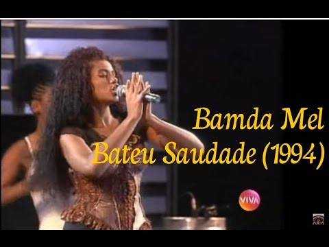 Bamda Mel - Bateu Saudade - Som Brasil 1994