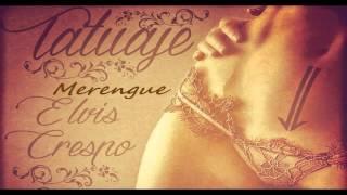 Merengue - Elvis Crespo Ft  Bachata Heightz -  Tatuaje