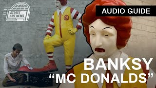 "Banksy ""McDonalds"" New Installation For Better Out Than In - Audio Guide #7"