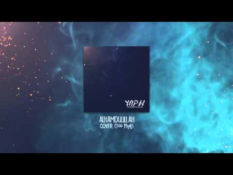 YAPH - Alhamdulillah (Too Phat) [Chill Mix]