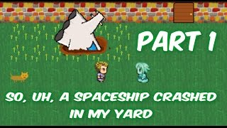 Oh this is awesome! | So Uhh ... A Spaceship Crash In My Yard. #1