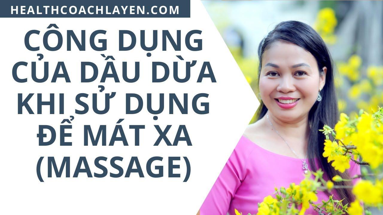 Công Dụng Của Dầu Dừa khi sử dụng để Mát Xa ( Massage ) – Health Coach La Yến