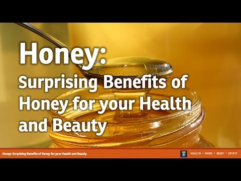 Honey - Surprising Benefits of Honey for your Health and Beauty