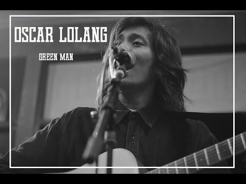 Oscar Lolang  -  Green Man (Live at Omuniuum)