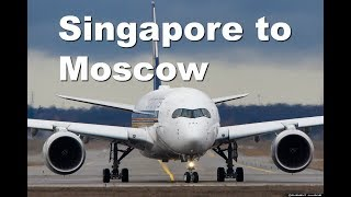 Singapore Airlines A350 to Moscow!