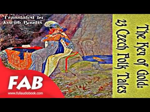 The Key of Gold 23 Czech Folk Tales Full Audiobook by Joseph BAUDIS by Fairy Tales