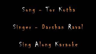 Tor Kotha | Darshan Raval ¦ Tera Zikr ¦ Bengali Version || Karaoke version