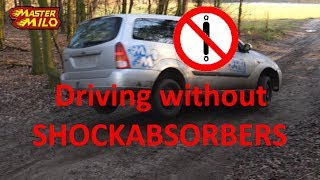 Driving without shock absorbers
