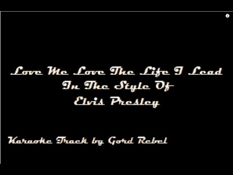 Love Me Love The Life I Lead - Elvis Presley - Karaoke Online Version