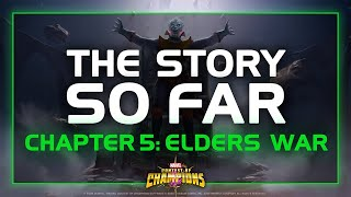 THE STORY SO FAR - CHAPTER 5: ELDER'S WAR | Marvel Contest of Champions